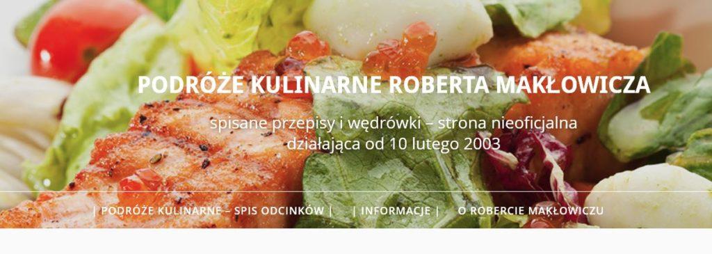 Podróże kulinarne Roberta Makłowicza spisane przepisy i wędrówki