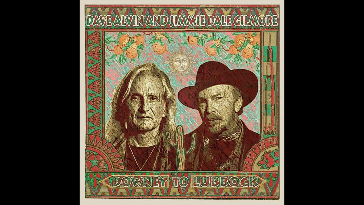 Billy The Kid And Geronimo – Dave Alvin, Jimmie Dale Gilmore